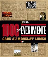 1000 de evenimente care au modelat lumea