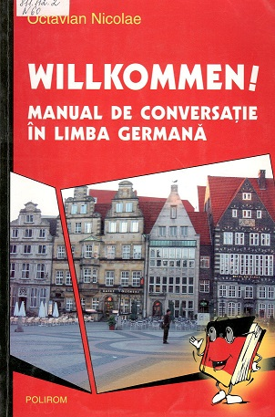Nicolae_Willkommen! Manual de conversatie in lb germana