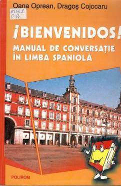 Oprean_Bienvenidos! Manual de conversatie in lb spaniola