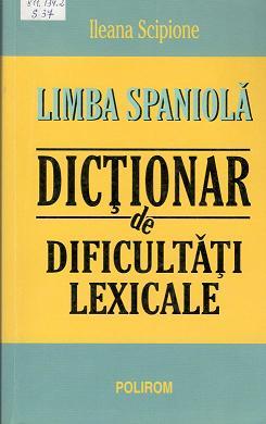 Scipione_Lb spaniola. Dictionar de dificultati lexicale