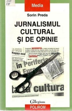 Sorin Preda_Jurnalismul cultural si de opinie