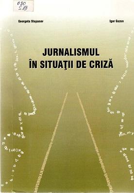 Stepanov_Jurnalismul in situatii de criza