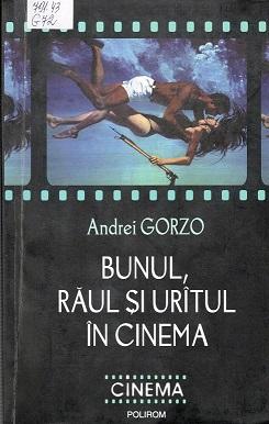 Gorzo_Bunul, raul si uritul in cinema