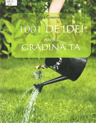 Greenwood, Pippa_1001 de idei pentru grădina ta