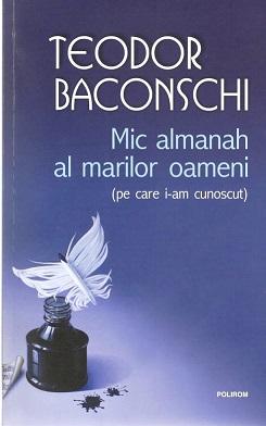 Teodor Baconschi mic almanah al marilor oameni