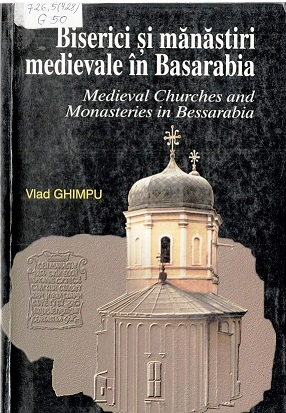 Ghimpu_ Biserici si manastiri medievale in Basarabia