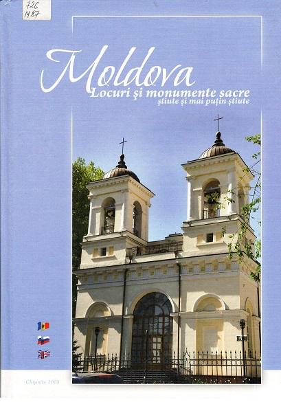 Moldova. Locuri si monumente sacre